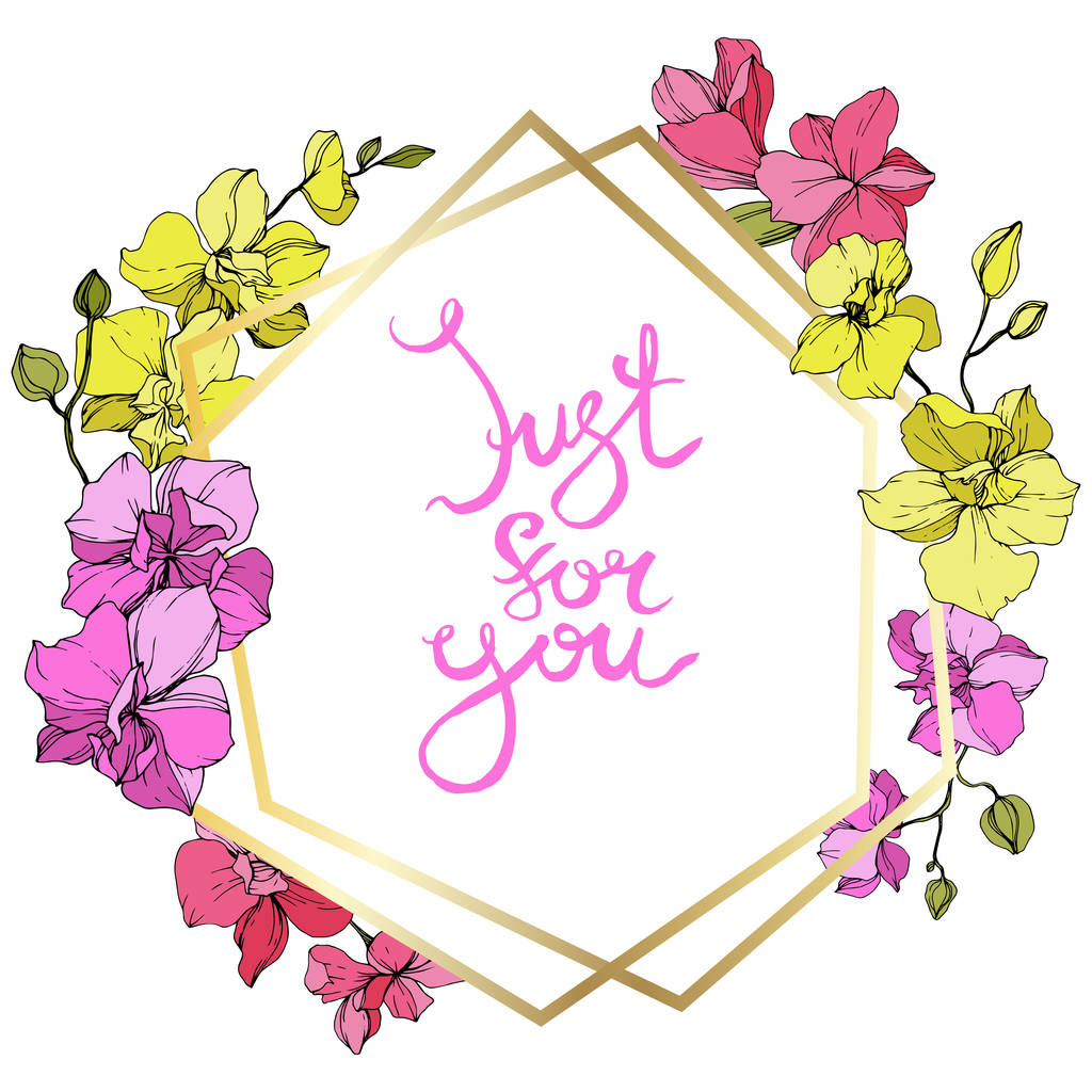 Beautiful pink and yellow orchid flowers. Engraved ink art. Frame golden crystal. Just for you handwriting monogram calligraphy. Geometric polygon crystal mosaic shape.