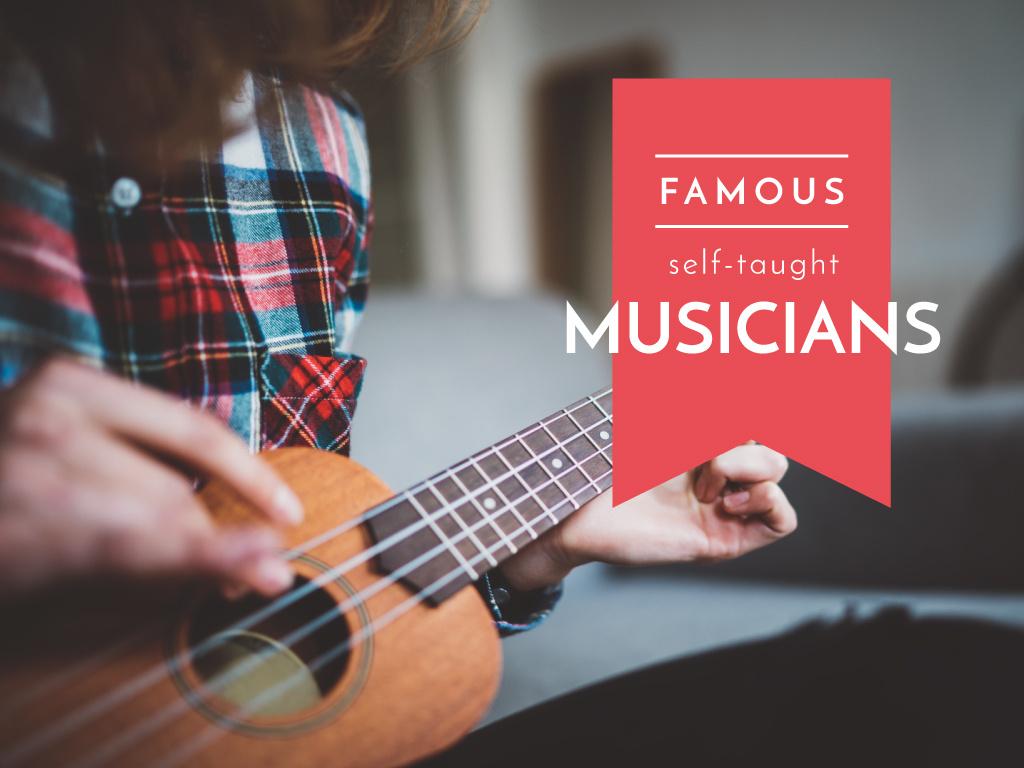 Famous self-taught musicians — Créer un visuel
