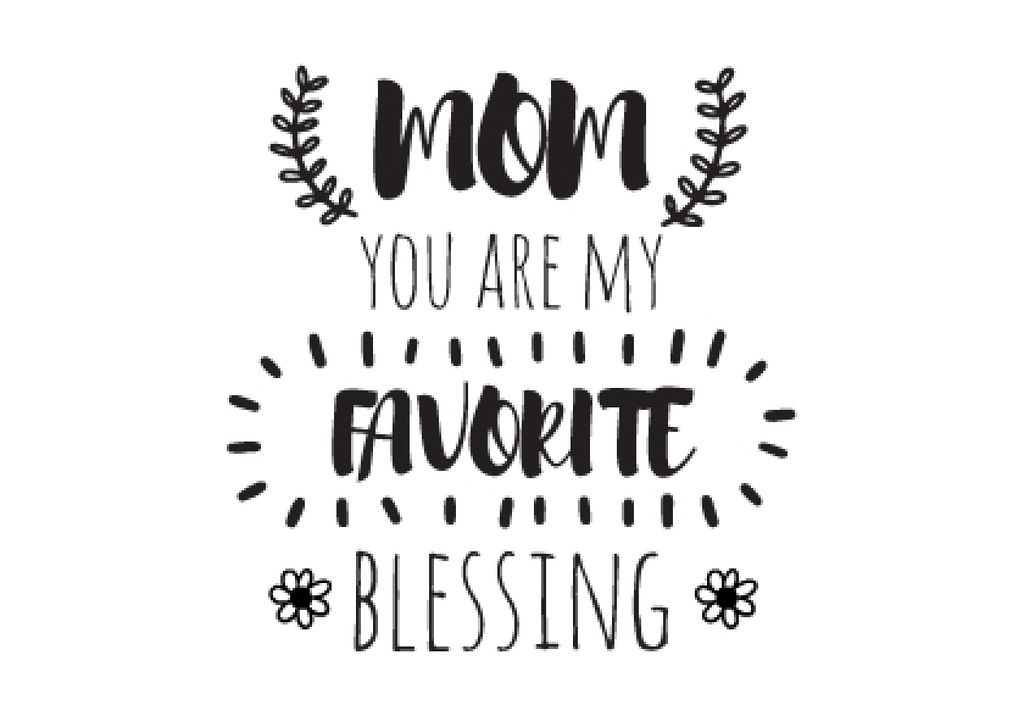 Citation on Mothers Day about mom as favorite blessing — Создать дизайн