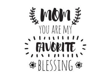 Citation about a mom as favorite blessing
