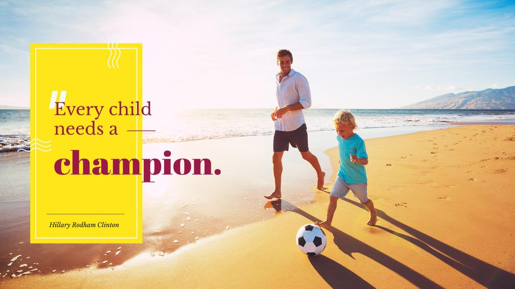 Citation about a father as a champion for her child — Crea un design