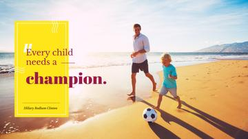 Citation about a father as a champion for her child