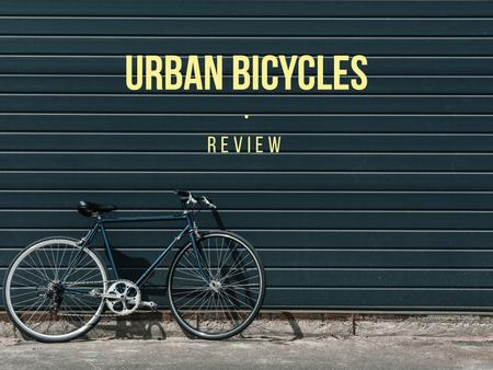 Ontwerpsjabloon van Presentation van Review of urban bicycles