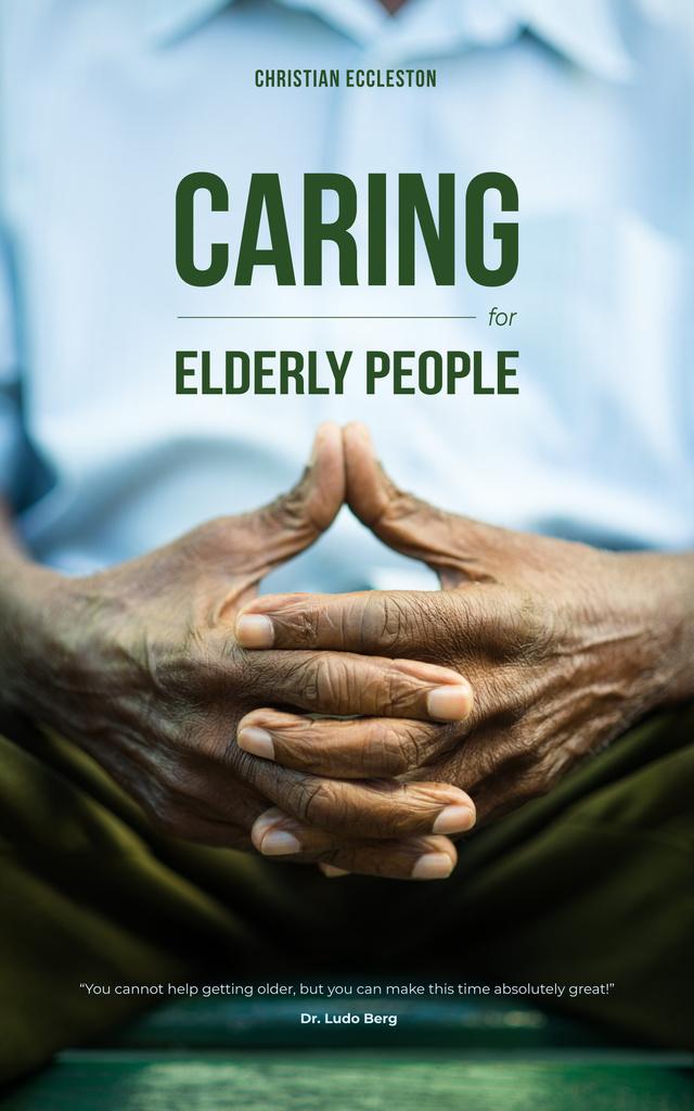 Caring for Elderly People Hands of Senior Man Book Cover – шаблон для дизайна