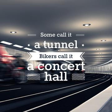 Bikers in Tunnel with Funny Quotation
