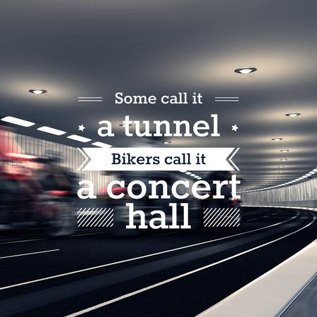 Bikers in Tunnel with Funny Quotation Instagram Tasarım Şablonu