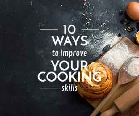 Improving Cooking Skills poster with freshly baked bun Large Rectangle Design Template