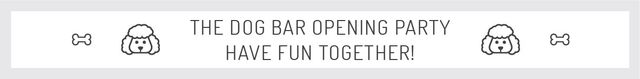 Ontwerpsjabloon van Leaderboard van The dog bar opening party