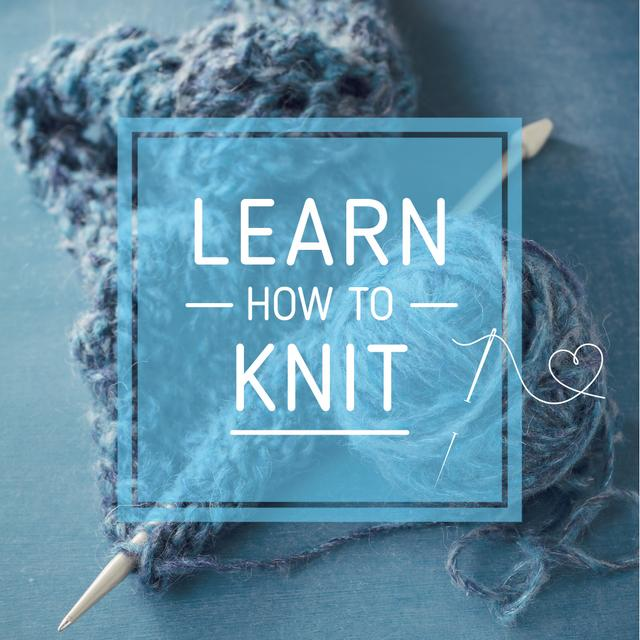 Knitting Workshop Ad with Needle and Yarn in Blue Instagram Design Template