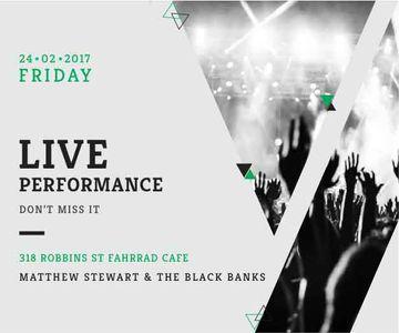 Matthew Stewart & The Black Banks live performance