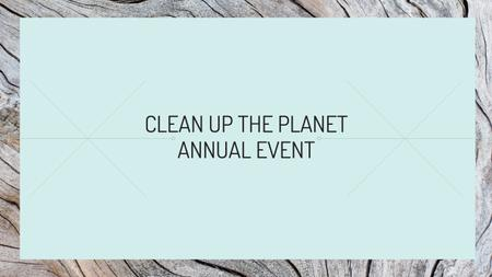 Clean up the Planet Annual event Youtube Modelo de Design