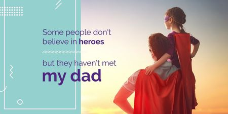 Ontwerpsjabloon van Twitter van Parenthood Quote with Dad and Daughter in Superhero Cape