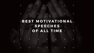 Best motivational speeches of all time