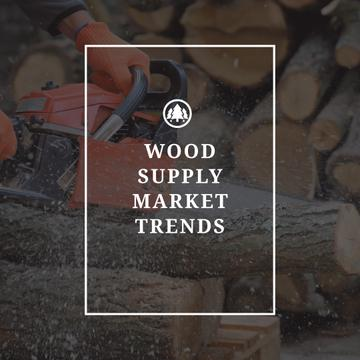 Wood supply market trends poster
