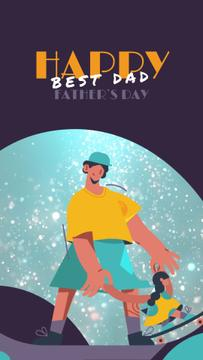 Father's Day Greeting Father with Daughter on Skateboard | Vertical Video Template