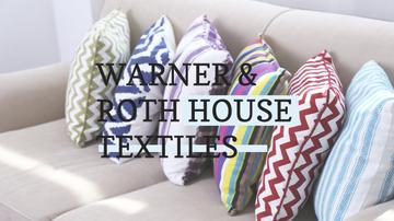 Warner & Roth House Textiles