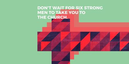 Modèle de visuel Don't wait for six strong men to take you to the church - Image