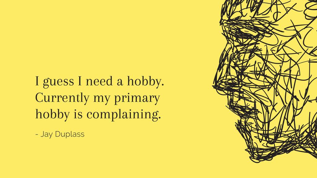 Citation about complaining hobby — Crea un design