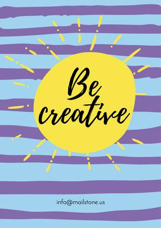 Be creative Quote with sun Poster Design Template