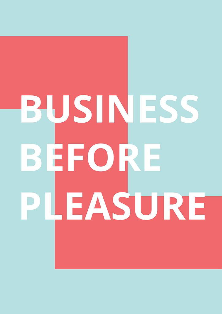 Business before pleasure citation — Создать дизайн