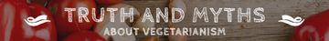 Truth and myths about Vegetarianism