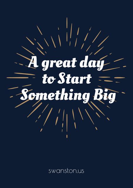 Plantilla de diseño de Citation about great day to start something big Poster