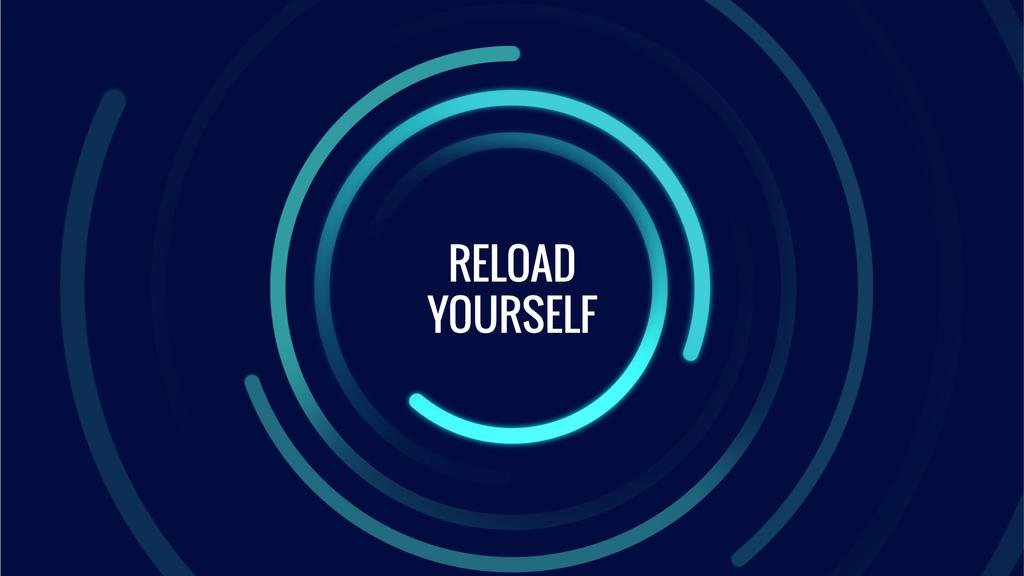 Reload Yourself Quote Bright Rotating Circles — Crea un design