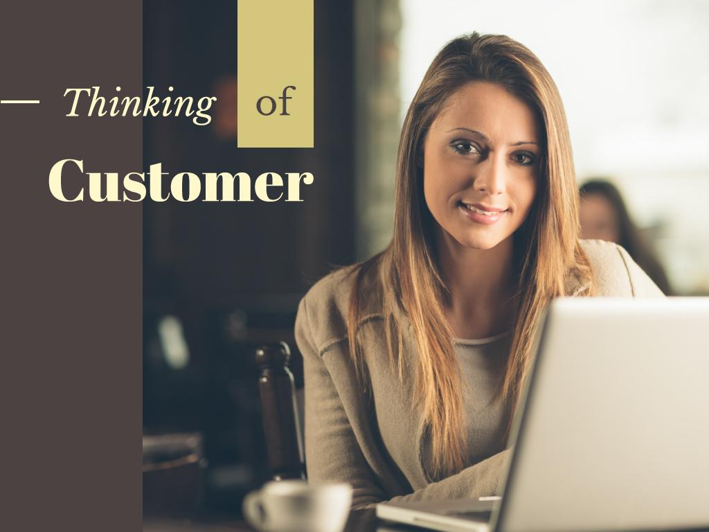 Thinking of customer — Create a Design