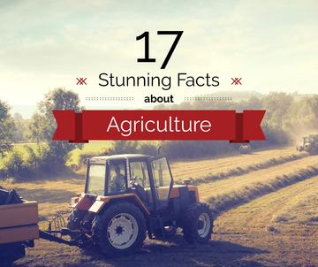 tractor on mowed field with 17 stunning facts about agriculture text