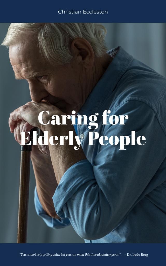 Plantilla de diseño de Caring for Elderly People Senior Man with Cane Book Cover