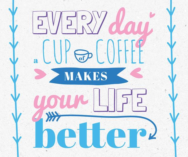 Designvorlage Inspirational quote with Cup of Coffee für Facebook