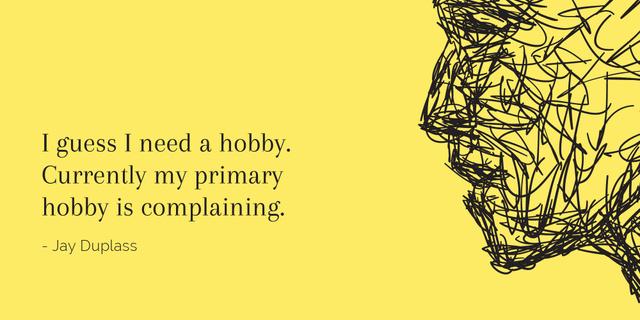 Designvorlage Citation about complaining hobby für Image