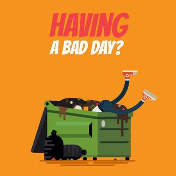 Bad Day Quote with Man in Dumpster | Square Video Template