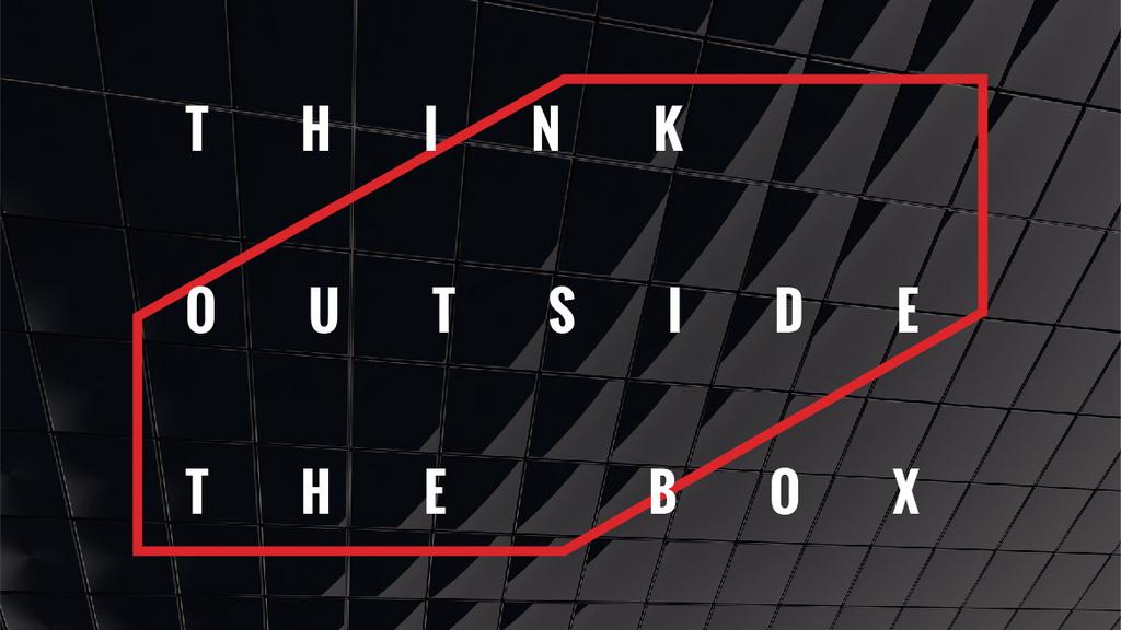 Think outside the box citation — Modelo de projeto
