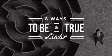 8 ways to be a true leader banner with maze and businessman