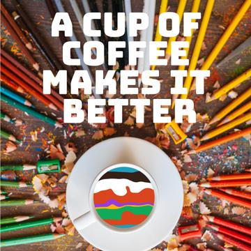 Coffee Quote with Pencils around Cup with Colorful Waves