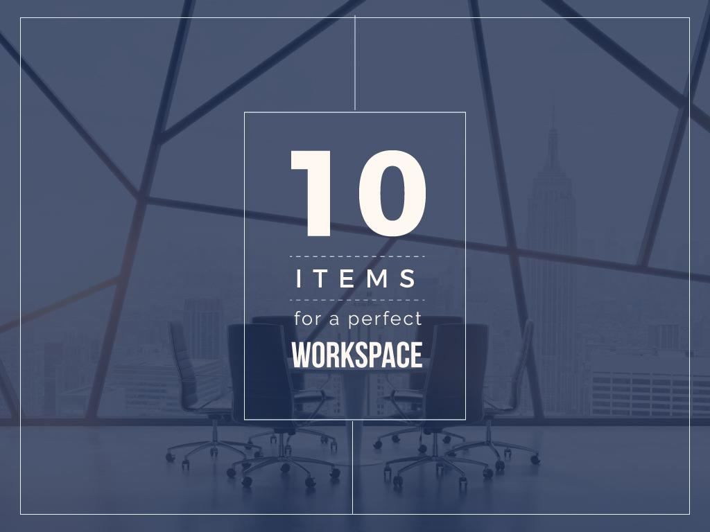10 items for a perfect workspace — Create a Design