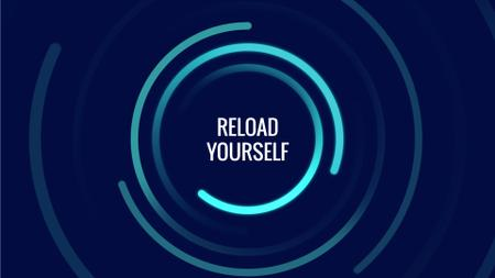 Designvorlage Reload Yourself Quote Bright Rotating Circles für Full HD video