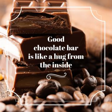 good chocolate bar is like a hug from the inside