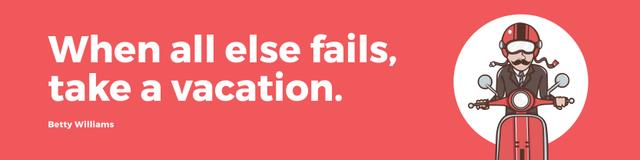 Modèle de visuel Citation about how take a vacation - Twitter