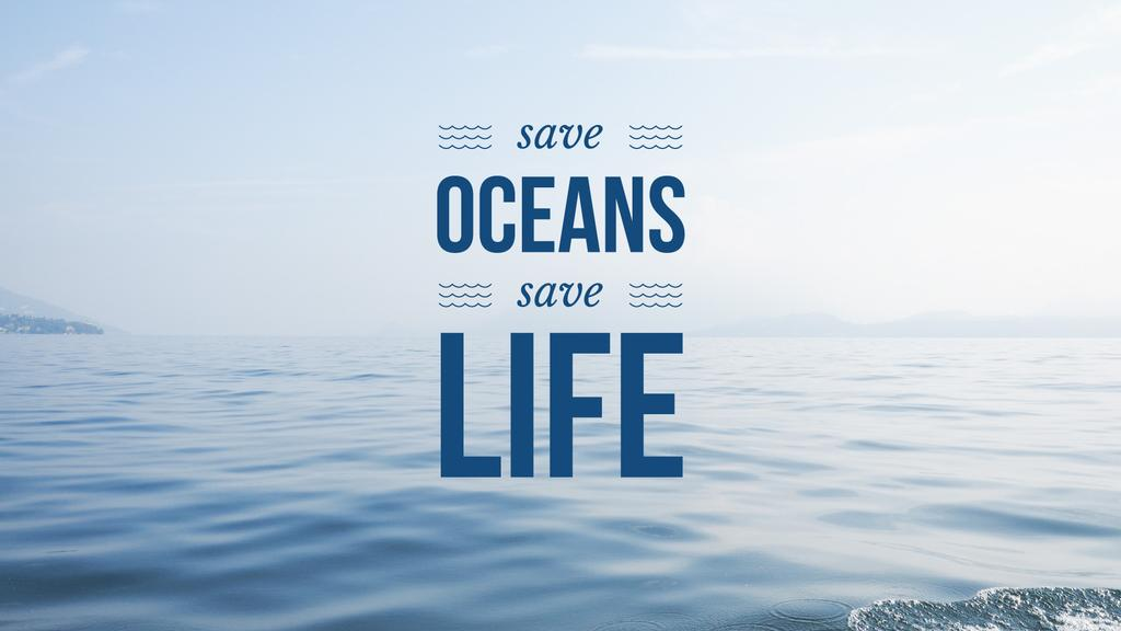 Save oceans save life — Create a Design