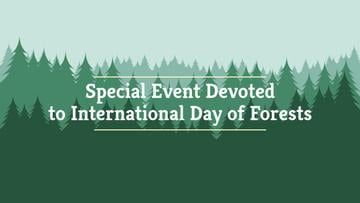 International Day of Forests Event Announcement in Green