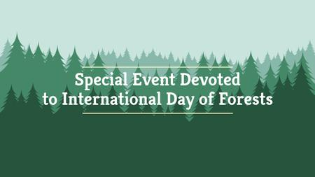 International Day of Forests Event Announcement in Green Youtube Tasarım Şablonu