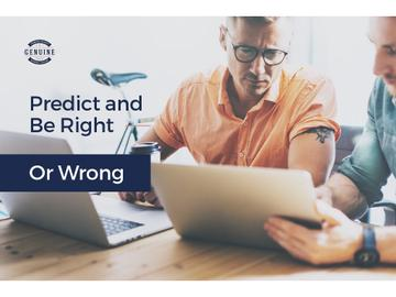 Predict and be right or wrong