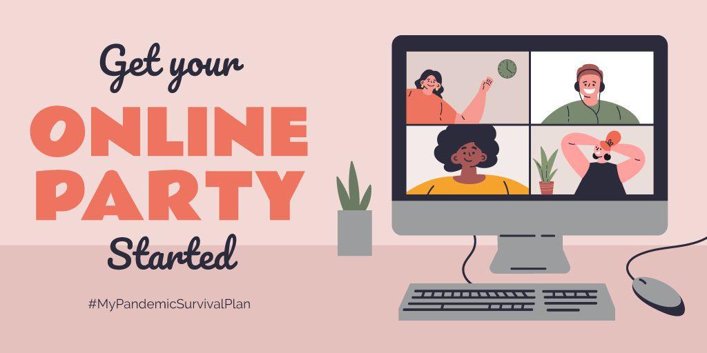 #MyPandemicSurvivalPlan People having Party Online —デザインを作成する