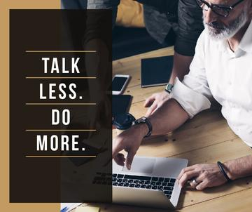 Talk less. Do more.