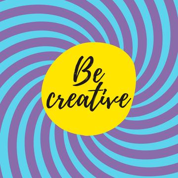 Be Creative Quote Hypnotizing Blue Lines Turning