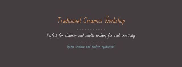 Ontwerpsjabloon van Facebook cover van Traditional Ceramics Workshop