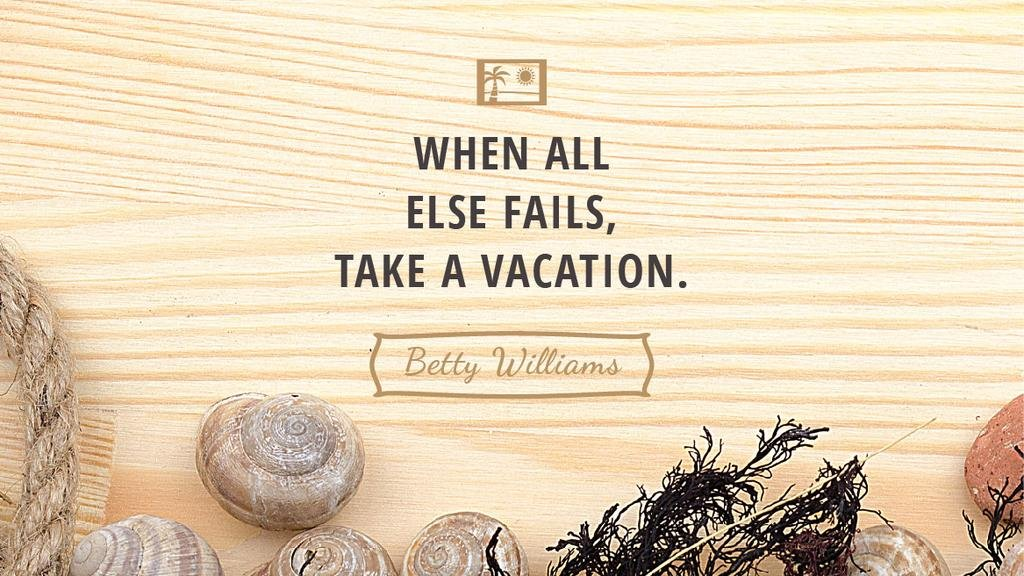 Citation about how take a vacation — Maak een ontwerp