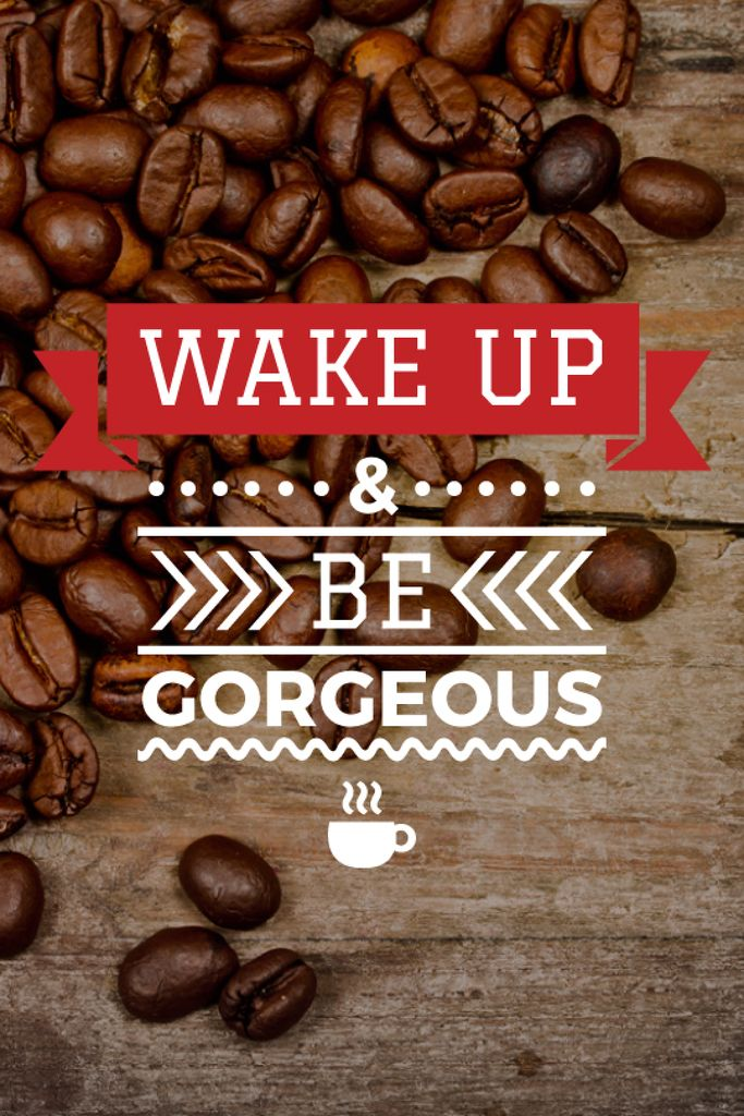 wake up and be gorgeous inspirational inscription on wooden background with coffee beans — Create a Design